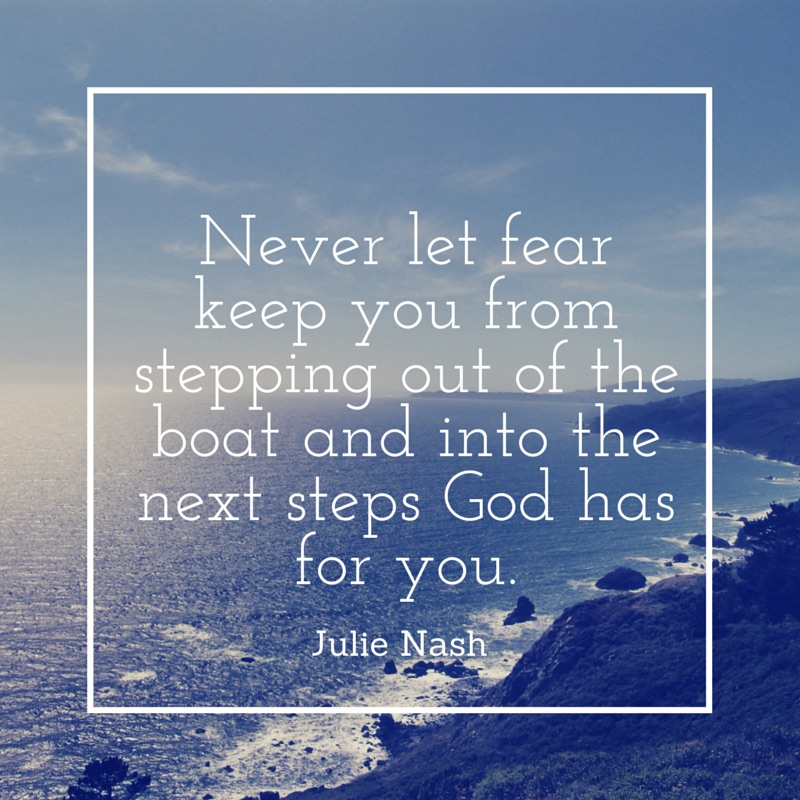Never let fear keep you from stepping